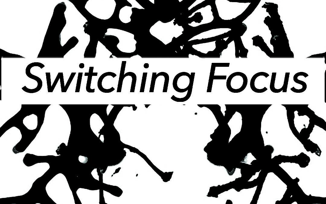 Switching Focus