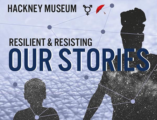 Jet Moon / Resilient & Resisting, Hackney Museum